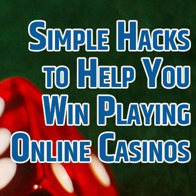 simple casino hacks to boost earnings
